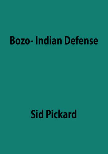 The Bozo-Indian Defense 1.d4 Nc6 2.d5 Ne5
