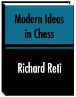 Modern Ideas in Chess by Richard Reti - Chess Classic for Download