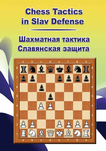 Chess Tactics in the Slav Defense - Chess Opening Software Download