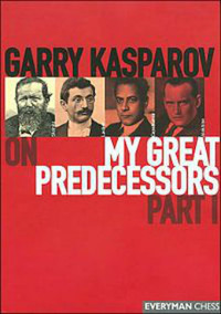 Garry Kasparov on My Great Predecessors Part 1 - E-book for Download
