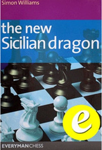 The New Sicilian Dragon - Chess Opening E-book Download