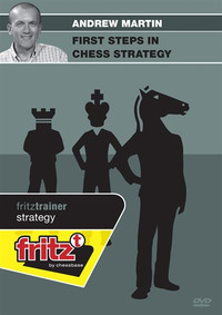 Andrew Martin: First Steps in Chess Strategy