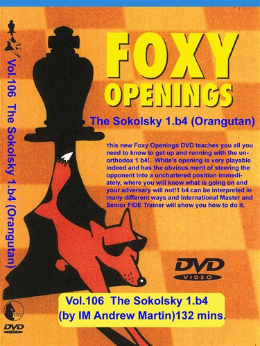 Foxy 106: The Sokolsky Opening with 1.b4 - Chess Opening Video DVD
