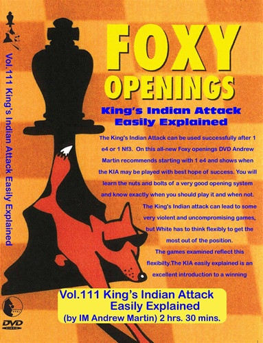 Foxy 111: The King's Indian Attack Easily Explained - Chess Opening Video DVD