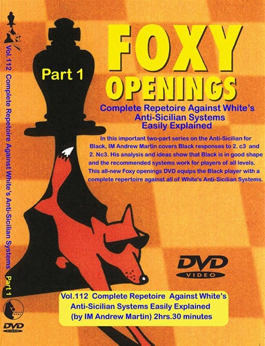 Foxy 112: A Repertoire against White's Anti-Sicilian (Part 1) - Chess Opening Video DVD