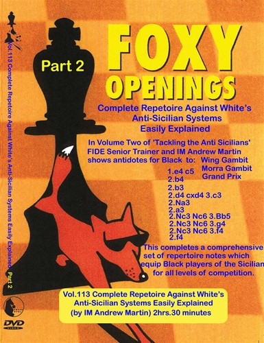 Foxy 113: A Repertoire against White's Anti-Sicilian (Part 2) - Chess Opening Video DVD