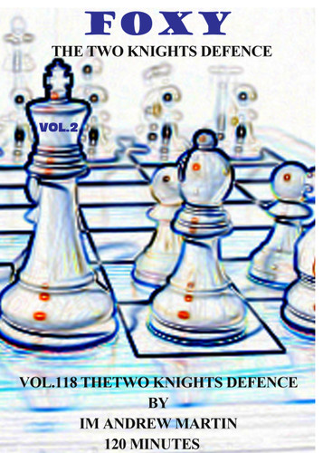 Foxy 118: The Two Knights Defense - Chess Opening Video DVD