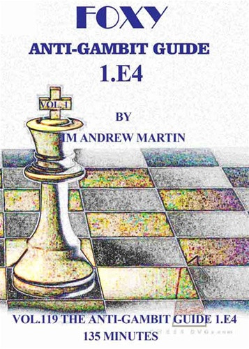 Foxy 119: The Anti-Gambit Guide to 1.e4 - Chess Opening Video DVD
