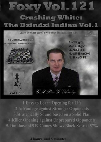Foxy 121: Crushing White with the Dzindzi-Indian (Part 1) - Chess Opening Video DVD