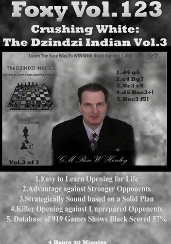 Foxy 123: Crushing White with the Dzindzi-Indian (Part 3) - Chess Opening Video DVD