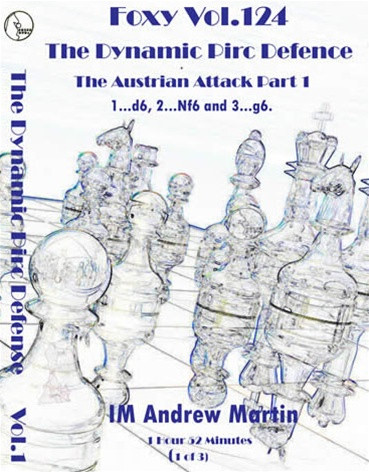 Foxy 124: The Dynamic Pirc Defense (Part 1) - Chess Opening Video DVD