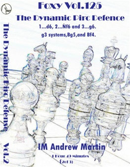 Foxy 124-126: The Dynamic Pirc Defense (Complete Set) - Chess Opening Video Download