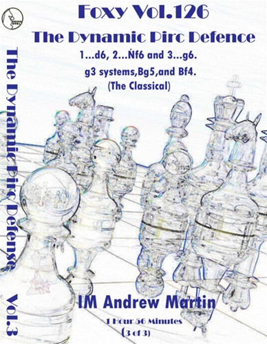 Foxy 126: The Dynamic Pirc Defense (Part 3) - Chess Opening Video DVD