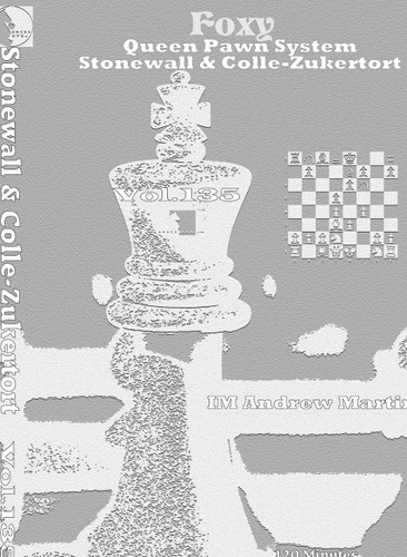 Foxy 135: The Stonewall and Colle-Zukertort Systems - Chess Opening Video DVD