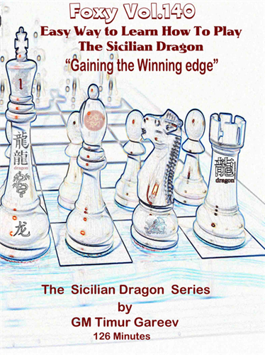 Foxy 140: The Sicilian Dragon (Part 1) - Chess Opening Video DVD