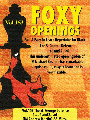 Foxy 153: The St George Defense with 1...e6 and 2...a6 - Chess Opening Video DVD