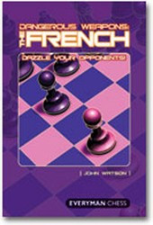 Dangerous Weapons: The French Defense - Chess Opening Print Book