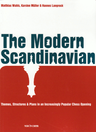 The Modern Scandinavian Defense: Themes and Plans - Chess Opening Print Book