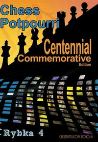 Roman's Labs: Vol. 100, Chess Potpourri - Cenntennial Commemorative Edition Video Download