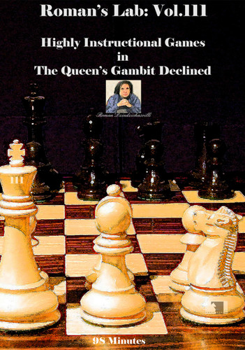 Roman's Lab 111: Instructional Games in the Queen's Gambit - Chess Opening Video DVD