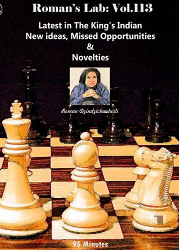 Roman's Lab 113: New Ideas in the King's Indian Defense - Chess Opening Video DVD