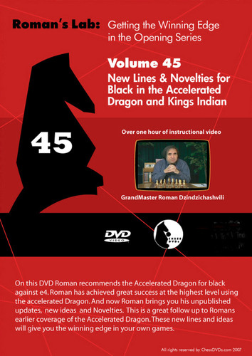 Roman's Lab 45: Novelties in the Accelerated Dragon and King's Indian - Chess Opening Video DVD