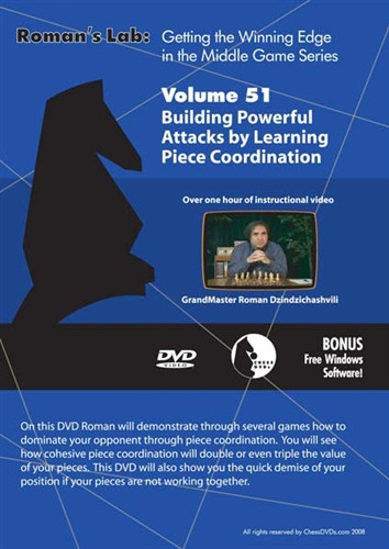 Roman's Labs: Vol. 51, Getting the Winning Edge in the Chess Middlegame - Building Powerful Attacks by Learning Chess Piece Coordination Download