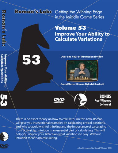 Roman's Chess Labs:  53,  Improve Your Ability to Calculate Variations
