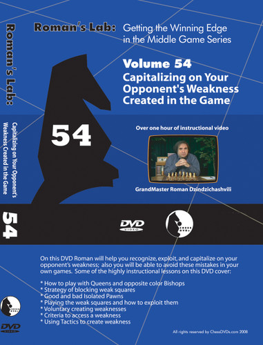 Roman's Chess Labs:  54,  Winning Edge in the Middle Game - Capitalizing on your Opponents Weakness