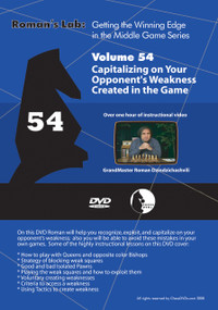 Roman's Labs: Vol. 54, Getting the Winning Edge in the Middle Game - Capitalizing on your Opponent's Weakness Created in the Game Download