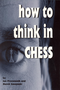 How to Think in Chess Book