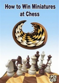 How to Win Miniatures at Chess Download
