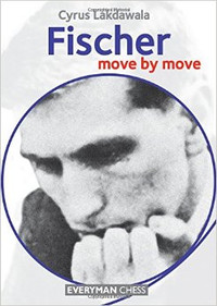 Bobby Fischer: Move by Move - Chess Biography E-Book Download