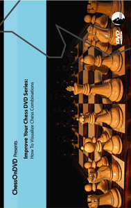 How To Visualize Chess Combinations Download - Danny Kopec