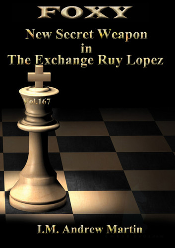 Foxy 167: A Secret Weapon in the Exchange Ruy Lopez - Chess Opening Video DVD