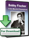 Bobby Fischer: 11th World Chess Champion - Software Download