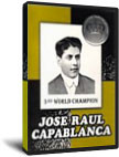 Jose Raul Capablanca: 3rd World Chess Champion - Software Download