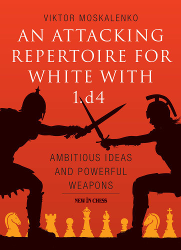 An Attacking Repertoire for White with 1.d4 - Chess Opening E-Book Download