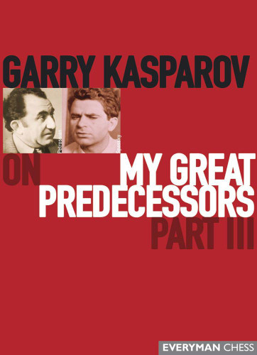 Garry Kasparov on My Great Predecessors: Part 3 - Chess E-Book Download