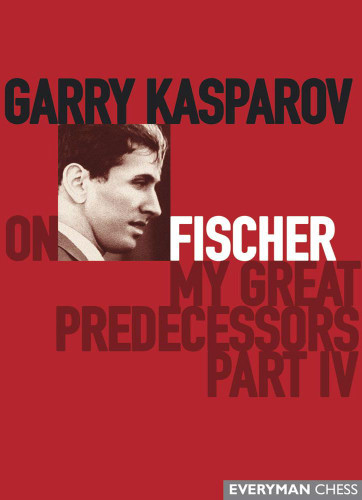 Garry Kasparov on My Great Predecessors: Part 4 - Chess E-Book Download