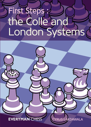 First Steps: The Colle and London Systems - Chess E-Book for Download