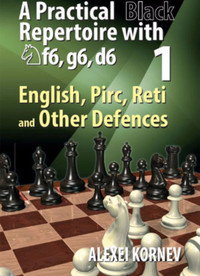 A Practical Black Repertoire with Nf6, g6, d6: English, Pirc, Reti and Other Defenses (Vol. 1) - Chess Opening E-Book Download