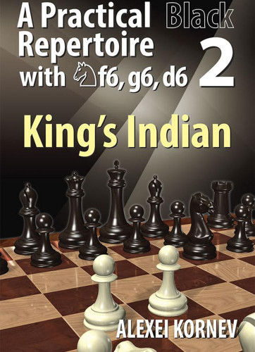 A Practical Black Repertoire with Nf6, g6, d6 (Vol. 2): The King's Indian Defense - Chess Opening E-Book Download