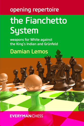 Opening Repertoire: The Fianchetto System for White vs. the King's Indian and Grunfeld - Chess E-Book for Download