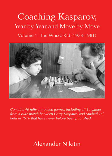 Coaching Kasparov, Volume I: The Whiz-Kid (1973-1981) - Chess E-Book Download