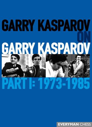 Garry Kasparov on Garry Kasparov, Part 1: 1973-1985- Chess E-Book Download