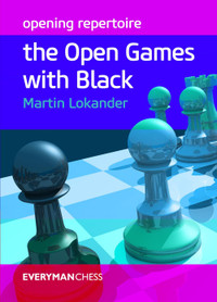 Opening Repertoire: The Open Games with Black - Chess E-Book for Download