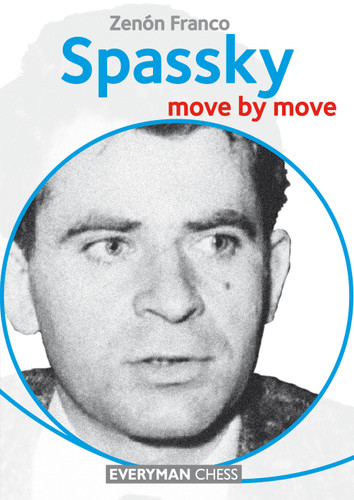 Spassky: Move by Move - Chess  Biography E-Book Download