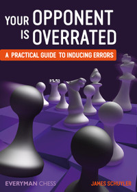 Your Opponent is Overrated: A practical guide to inducing errors E-Book Download