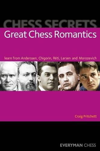 Chess Secrets: Great Chess Romantics: Learn from Anderssen, Chigorin, Réti, Larsen and Morozevich‐ Chess E-Book Download